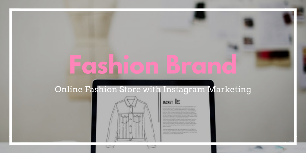 Using Instagram for Increasing Your Fashion Website's Traffic